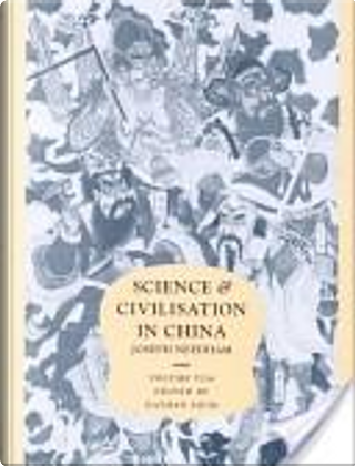 Science and Civilisation in China. by Joseph Needham