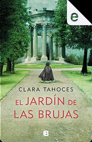 El jardín de las brujas by Clara Tahoces