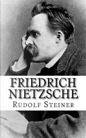 Friedrich Nietzsche by Rudolf Steiner
