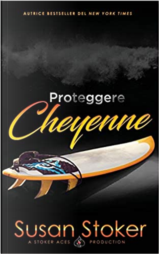 Proteggere Cheyenne by Susan Stoker