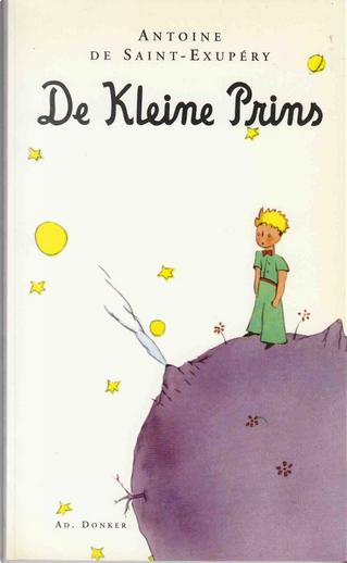 De Kleine Prins Prince Dutch by Antoine de Saint-Exupery