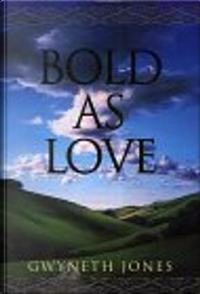 Bold As Love by Gwyneth Jones