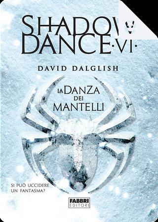 La danza dei mantelli by David Dalglish