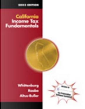California Income Tax Fundamentals 2003 by Gerald E. Whittenburg