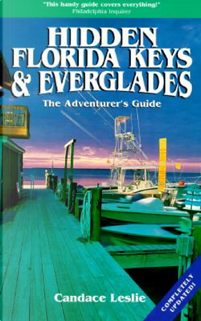 Hidden Florida Keys and Everglades by Candace Leslie