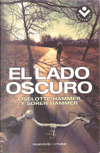 El lado oscuro by Lotte Hammer y Soren Hammer