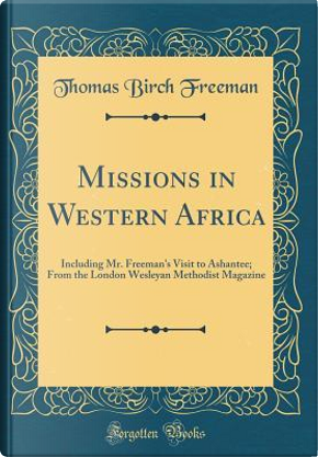 Missions in Western Africa by Thomas Birch Freeman