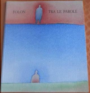 Folon tra le parole by Jean Michel Folon