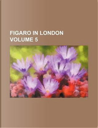 Figaro in London Volume 5 by Books Group