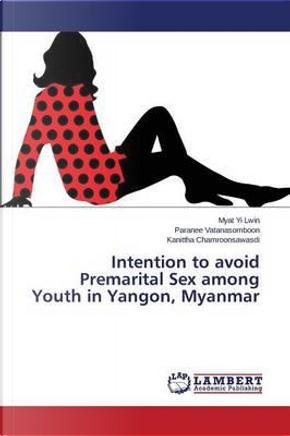 Intention to Avoid Premarital Sex Among Youth in Yangon, Myanmar by Lwin Myat Yi