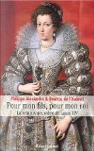 Pour mon fils, pour mon roi by Philippe Alexandre
