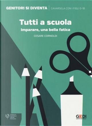 Tutti a scuola by Cesare Cornoldi