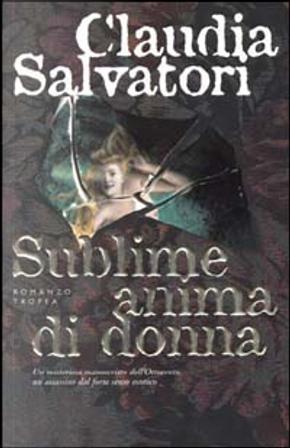 Sublime anima di donna by Claudia Salvatori