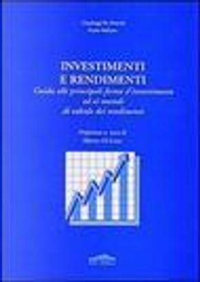 Investimenti e rendimenti. Guida alle principali forme d'investimento ed ai metodi di calcolo dei rendimenti by Gianluigi De Marchi