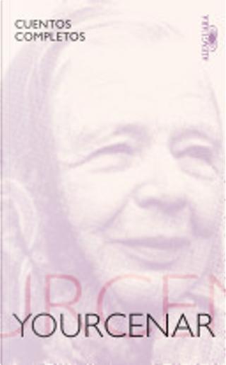 Cuentos completos by Marguerite Yourcenar