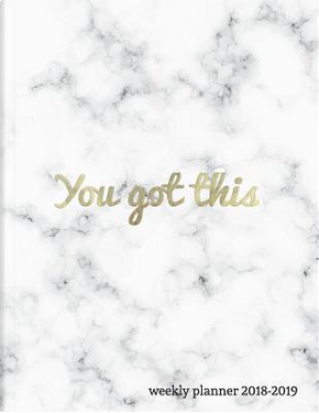 You Got This Weekly Planner 2018-2019 by Pretty Planners