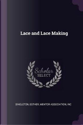 Lace and Lace Making by Esther Singleton