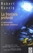 La frontiera profonda by Robert Kunzig