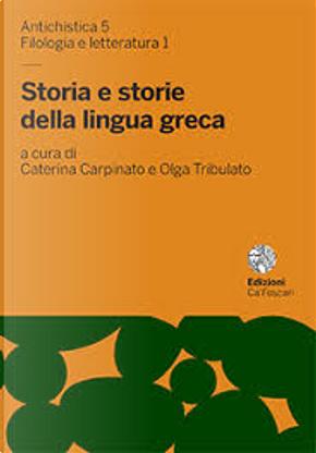 Storia e storie della lingua greca by Caterina Carpinato, Olga Tribulato