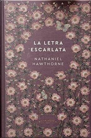 La letra escarlata by Nathaniel Hawthorne