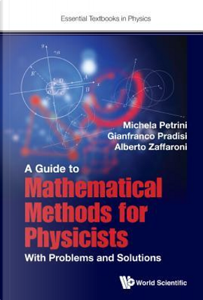 A Guide to Mathematical Methods for Physicists by Michela Petrini