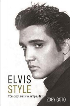 Elvis Style by Zoey Goto
