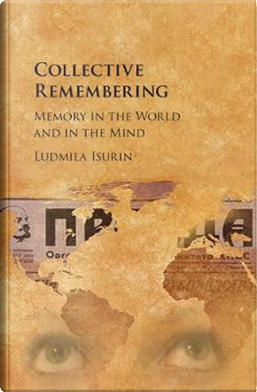 Collective Remembering by Ludmila Isurin