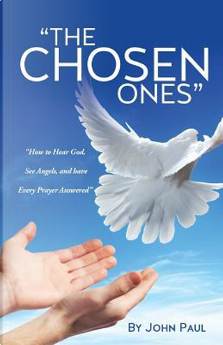 The Chosen Ones by John Paul