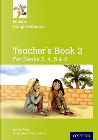 Nelson Comprehension by Wendy Wren