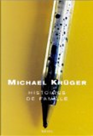 Histoires de famille by Michael Krüger