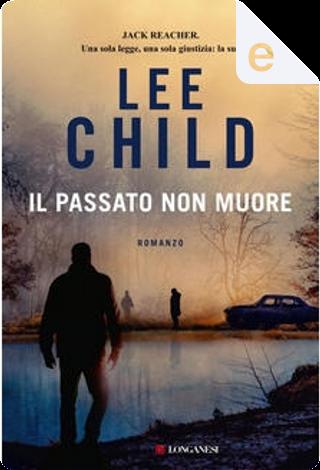 Il passato non muore by Lee Child, Adria Tissoni