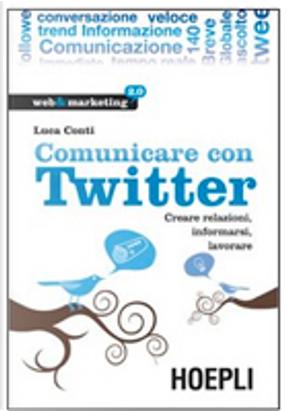 Comunicare Con Twitter by Luca Conti