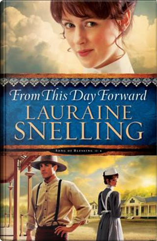 From This Day Forward by Lauraine Snelling