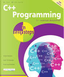 C++ Programming in Easy Steps by Mike Mcgrath