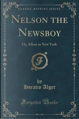 Nelson the Newsboy by Horatio Alger