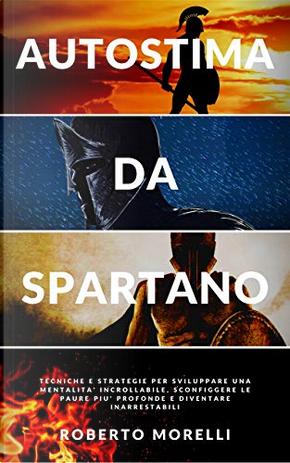 Autostima da spartano by Roberto Morelli
