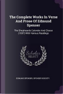 The Complete Works in Verse and Prose of Edmund Spenser by Edmund Spenser