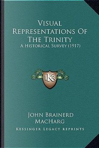 Visual Representations of the Trinity by John Brainerd Macharg