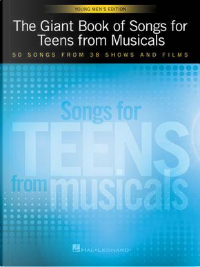 The Giant Book of Songs for Teens from Musicals by Hal Leonard Publishing Corporation