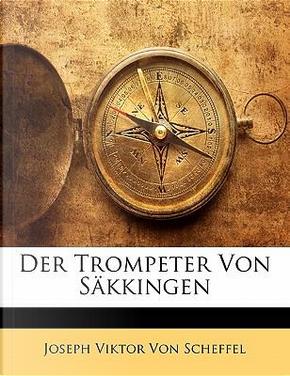Der Trompeter Von S Kkingen by Joseph Viktor Von Scheffel