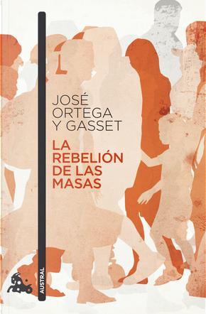 La rebelión de las masas by José Ortega y Gasset