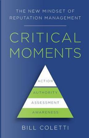 Critical Moments by Bill Coletti