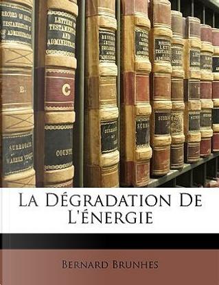 La Dgradation de L'Nergie by Bernard Brunhes