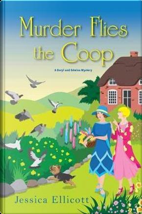 Murder Flies the Coop by Jessica Ellicott