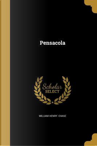 PENSACOLA by William Henry Chase
