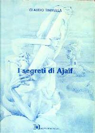 I segreti di Ajaif by Claudio Tinivella