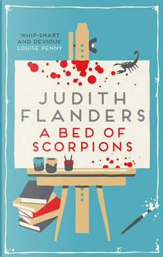 Bed of Scorpions, A by Judith Flanders