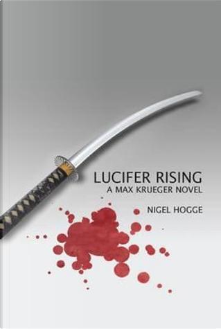 Lucifer Rising by Nigel Hogge