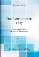 The Pamphleteer, 1827, Vol. 28 by Abraham John Valpy