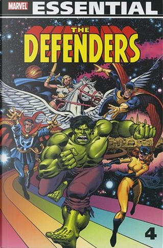 Essential Defenders, Vol. 4 by Pablo Marcos, Jack Abel, Herb Trimpe, Sal Buscema, Jim Shooter, Jim Mooney, Don Perlin, Joe Sinnott, Mark Gruenwald, Ed Hannigan, Mary Jo Duffy, Bob Lubbers, David Kraft, Steven Grant, Bruce D. Patterson, Tex Blaisdell